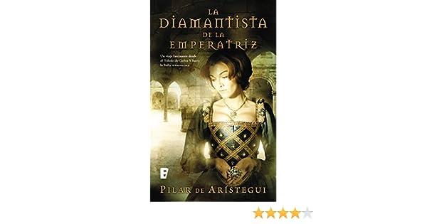 La diamantista de la emperatriz eBook: Pilar de Arístegui: Amazon.es: Tienda Kindle