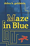 Maze in Blue, Debra H. Goldstein, 1936395150