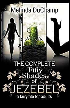 The Complete Fifty Shades of Jezebel by [DuChamp, Melinda]