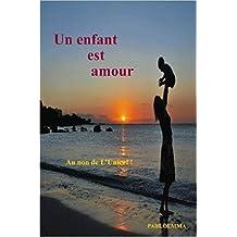 Un enfant est amour (French Edition)