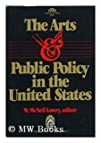 The Arts and Public Policy in the United States, W. McNeil Lowry, 0130476978
