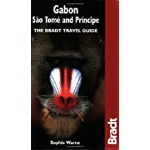 Gabon, Sao Tome & Principe: The Bradt Travel Guide by Sophie Warne (2003-11-01)