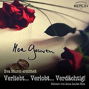 Verliebt... Verlobt... Verdächtig! (Eva Sturm 1) Hörbuch