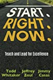 img - for Start. Right. Now.: Teach and Lead for Excellence book / textbook / text book
