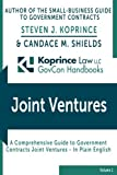 Government Contracts Joint Ventures: Koprince Law LLC GovCon Handbooks (Volume 1)