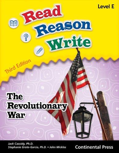 Reading Workbook: Read Reason Write: The Revolutionary War, Level E (Grade 5) (And Write Reason Read)