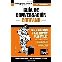 Guía de Conversación Español-Coreano Y Mini Diccionario de 250 Palabras