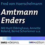 Amtmann Enders   Fred von Hoerschelmann