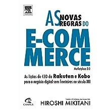 As Novas Regras do e-Commerce. As Lições do CEO da Rakuten e Kobo Para o Negócio Digital sem Fronteiras no Século XXI