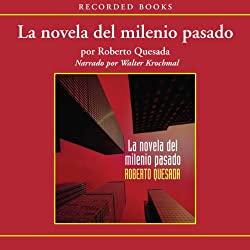 La novela de milenio pasado [The Novel of the Past Millenium (Texto Completo)]