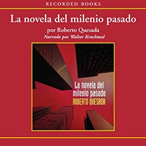 La novela de milenio pasado [The Novel of the Past Millenium (Texto Completo)] Audiobook