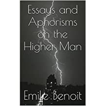 Essays and Aphorisms on the Higher Man