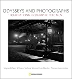 img - for Odysseys and Photographs: Four National Geographic Field Men book / textbook / text book
