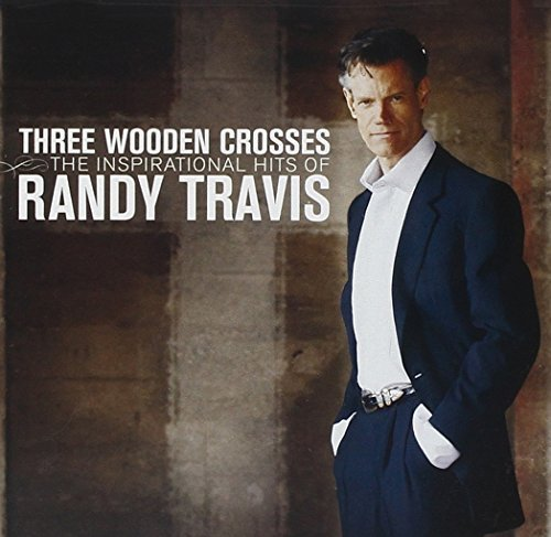 (Three Wooden Crosses: The Inspirational by Randy Travis (2009-03-17))