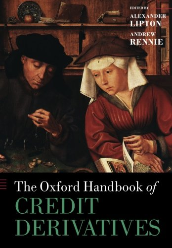 The Oxford Handbook of Credit Derivatives (Oxford Handbooks) by Brand: Oxford University Press, USA