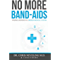 No More Band-Aids: Finding Answers in a  Broken Medical System (English Edition)