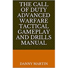 The Call Of Duty Advanced Warfare Tactical Gameplay And Drills Manual