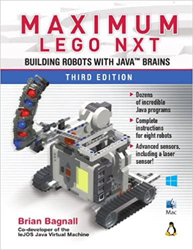 Maximum Lego Nxt Building Robots With Java Brains Brian Bagnall