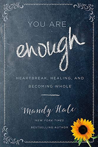 You Are Enough: Heartbreak Healing and Becoming Whole
