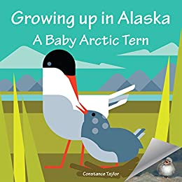 Growing up in Alaska: A Baby Arctic Tern - Kindle edition ...