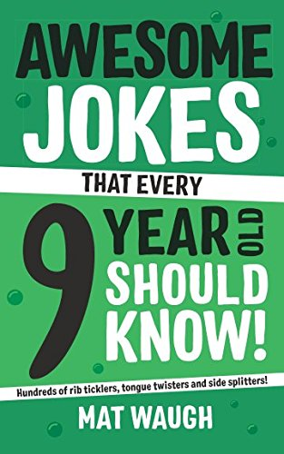 (Awesome Jokes That Every 9 Year Old Should Know!: Hundreds of rib ticklers, tongue twisters and side)