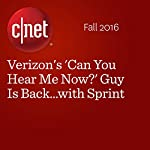 Verizon's 'Can You Hear Me Now?' Guy Is Back...with Sprint | Roger Cheng