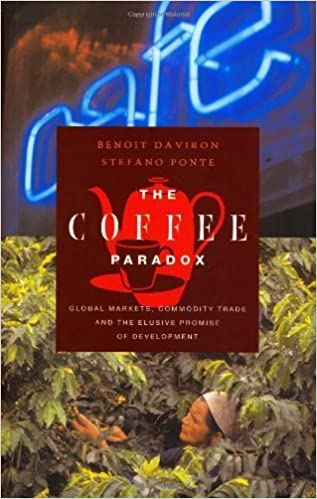 The Coffee Paradox Global Markets Commodity Trade And The Elusive