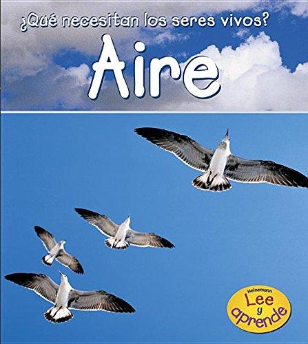 Aire (¿Qué necesitan los seres vivos?) (Spanish Edition)