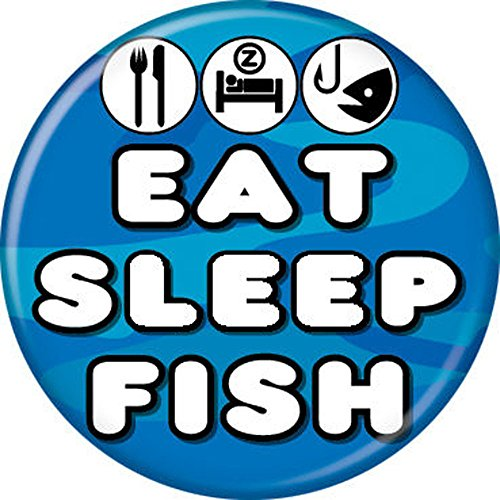Eat Sleep Fish - Hunting And Fishing - Pinback Button 1.25
