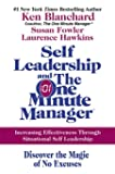 Self Leadership and the One Minute Manager: Increasing Effectiveness Through Situational Self Leadership
