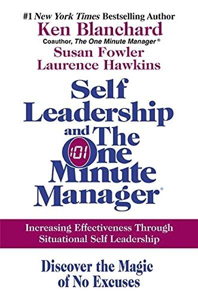 Self Leadership And The One Minute Manager Increasing Effectiveness Through Situational Self Leadership Blanchard Ken Susan Fowler Laurence Hawkins 9780060799120 Amazon Com Books