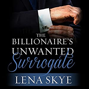 The Billionaire's Unwanted Surrogate Audiobook