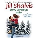 Merry Christmas, Baby: A Lucky Harbor Short Story | Jill Shalvis