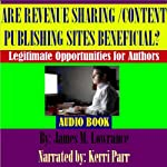 Are Revenue Sharing Article/Content Publishing Sites Beneficial?: Legitimate Opportunities for Authors | James M. Lowrance