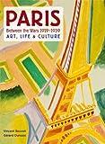 Paris Between the Wars, 1919-1939, Gérard Durozoi and Vincent Bouvet, 086565252X