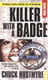 Killer with a Badge, Chuck Hustmyre, 0425199940