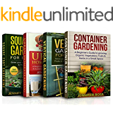 Gardening: 4 in 1 Masterclass: Book 1: Container Gardening + Book 2: Vertical Gardening + Book 3: Urban Homesteading + Book 4: Square foot Gardening