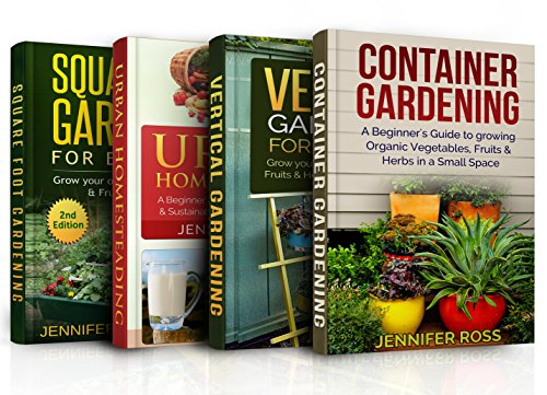 [Gardening: 4 in 1 Masterclass: Book 1: Container Gardening + Book 2: Vertical Gardening + Book 3: Urban Homesteading + Book 4: Square foot Gardening] (Iii Iv Square)