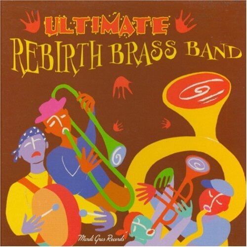 Ultimate Rebirth Brass Band by Mardi Gras Records