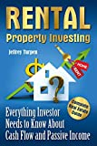 Rental Property Investing: Complete Real Estate Guide. Everything Investor Needs to Know About Cash Flow and Passive Income (rental property management,buying rental property,money management)