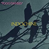 7000 Danses by INDOCHINE (1987-10-19?
