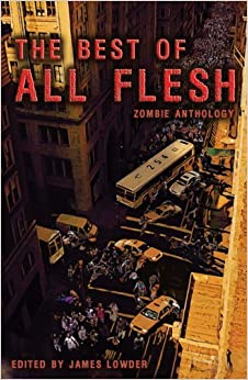 Book Best of All Flesh: Zombie Anthology by James Lowder (18-Mar-2010)