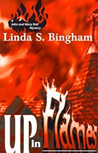 Up In Flames (John & Mary Bolt Mysteries) by Linda S. Bingham (1998-06-01)