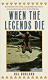 img - for When The Legends Die by Borland, Hal (1984) Mass Market Paperback book / textbook / text book