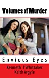 img - for Volumes of Murder: Envious Eyes (Volume 1) book / textbook / text book