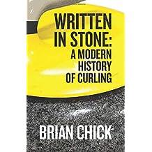 Written in Stone: A Modern History of Curling