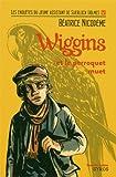 """Afficher """"Les Enquêtes du jeune assistant de Sherlock Holmes Wiggins et le perroquet muet"""""""