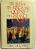 The Lives of the Kings & Queens of France (English and French Edition)