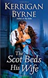 The Scot Beds His Wife (Victorian Rebels) by  Kerrigan Byrne in stock, buy online here