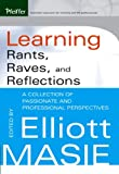 Learning Rants, Raves, and Reflections